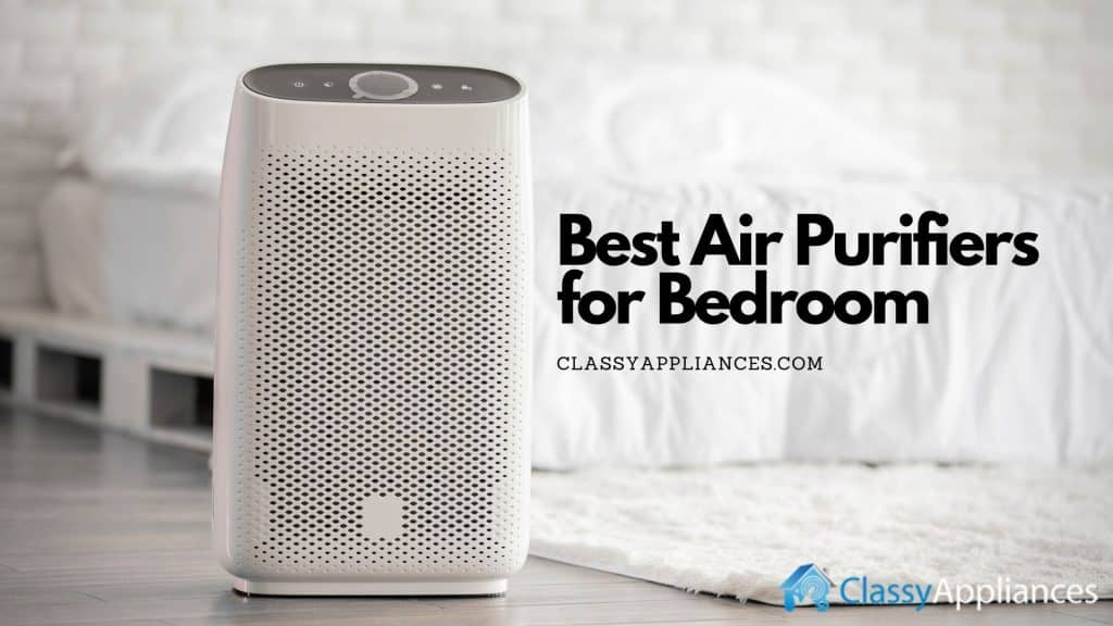 Top 10 Best Air Purifiers for Bedroom